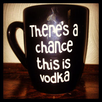 "Java Delight: Simply Embellished Coffee Mugs ""There's a chance this is vodka"""