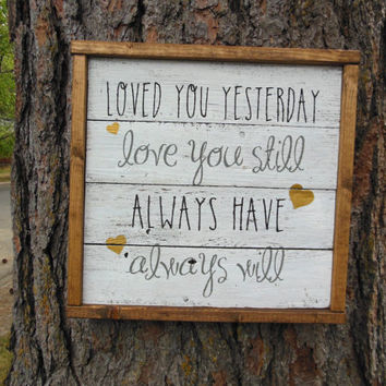 "Joyful Island Creations ""Loved you yesterday, love you still, always have, always will"" wood sign, black white and gold sign, wedding signs"