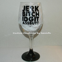 Supernatural jerk, bitch, idjit, assbutt wine glass