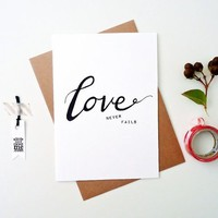 "Love greeting card. Love Never Fails. Hand Drawn Typography. 5 x 7"" LC254"