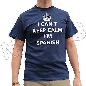 I Can't Keep Calm I'm Spanish Funny Mens Ladies T-Shirt Tank Top Vest S-XXL Size