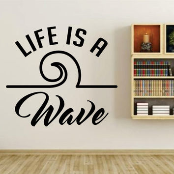 Life is a Wave Quote Wall Vinyl Decal Sticker Art Graphic Sticker