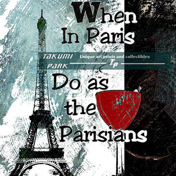 Paris Wall Art Quote, Eiffel Tower, 11x14 Photo Print, Wine Decor Word Art, Paris France, When In Paris Do as The Parisians Do by takumipark