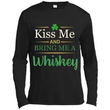Kiss Me And Bring Me A Whiskey  Long Sleeve Moisture Absorbing Shirt