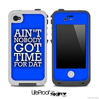 Aint Nobody Got Time For Dat Royal Blue Skin for the iPhone 5 or 4/4s LifeProof Case