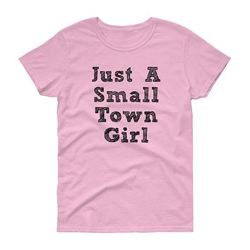Small Town Girl Women's t-shirt