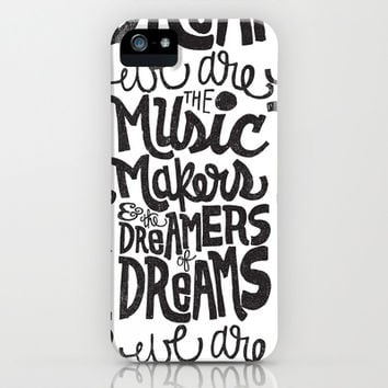 WE ARE THE MUSIC MAKERS... iPhone & iPod Case by Matthew Taylor Wilson