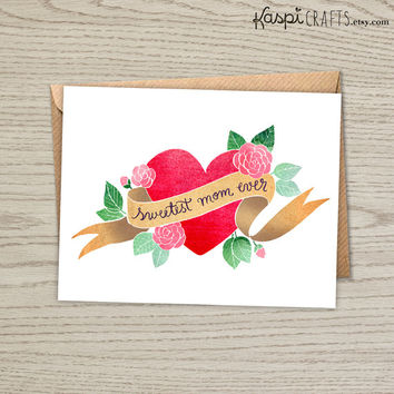 INSTANT DOWNLOAD, sweetest mom ever, printable greeting card, mothers day card