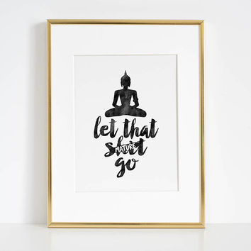BUDDHA WALL DECOR, Buddha Art,Let That Shit Go, Motivational Poster,Scandinavian Print,Zen,Yoga Quote,Relax Sign,Meditation,Fitness Gift