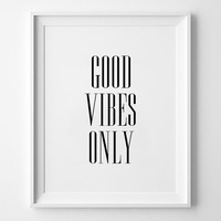 Good Vibes Only Print, Poster, motivational, minimalist, black and white, wall decor, scandinavian, inspirational, 8x10, 11x14, a4, a3