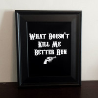 What Doesn't Kill Me Typography Print. What Doesn't Kill Me Better Run 8x10 Minimalist Art Print.