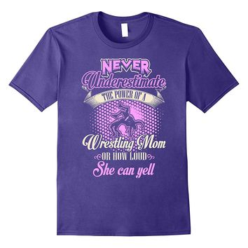 Never Underestimate a Wrestling Mom Shirt
