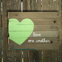 Customizable, Simple Rustic Sign Primitive green heart love one another on Barn Wood, pick your color, pick your quote