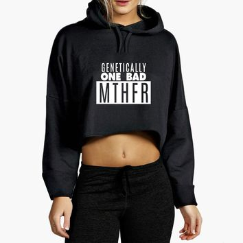 Genetically One Bad MTHFR Cropped Hoodie