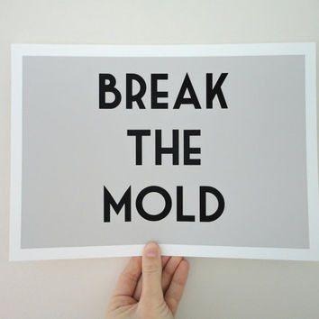 Archival Typography Print Break the Mold in Gray A4 Art Print