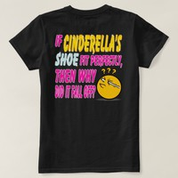 Funny Question - Cinderella's Shoe - Back Print T-Shirt