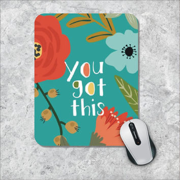 Quote Mousepad, You Got This Mouse Pad, Watercolor Mouse Mat, Custom Mousepad, Floral Mouse Pad, Inspirational Quote Mousepad,  Motivational