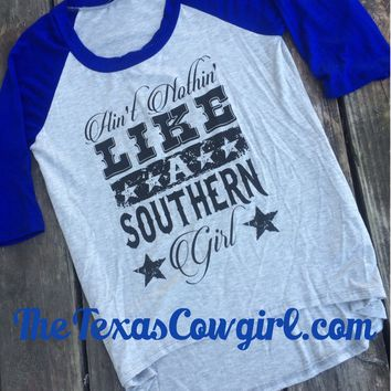 Ain't Nothin' Like a Southern Girl Raglan Baseball Tee Shirt