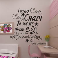 "SALE vinyl wall decal One Direction-""Let's go crazy crazy crazy ti we see the sun and live while were young"" Song lyrics"