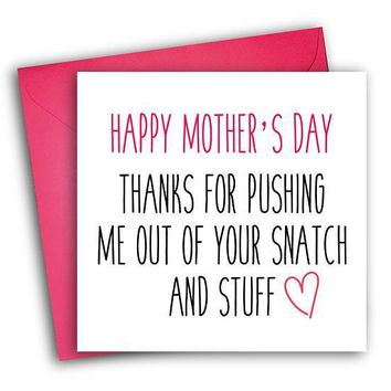 For Pushing Me Out Of Snatch Funny Mother's Day Card Card For Her Card For Mom FREE SHIPPING