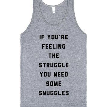 If You're Feeling The Struggle You Need Some Snuggles