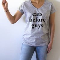 Cats before guys V-neck T-shirt For Women fashion funny top cute sassy gift to her teen clothes slogan tee saying humor quote animals cat