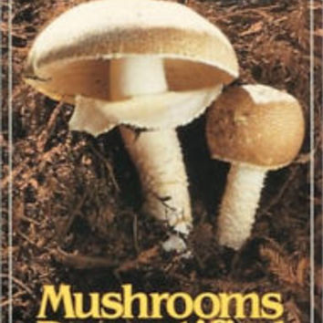 Mushrooms Demystified: A Comprehensive Guide to the Fleshy Fungi / Edition 2