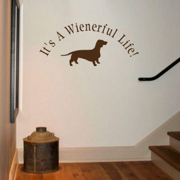 "Picture of a Wiener Dog Vinyl Wall Decal Sticker with ""It is a wienerful life"""