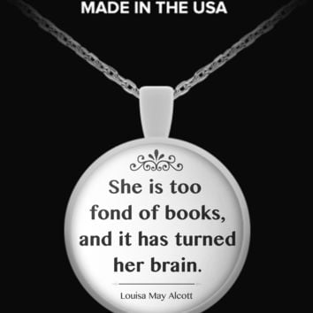She is too fond of Books Quote Necklace booksquote1