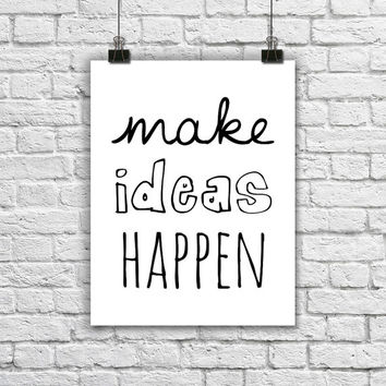 Make Ideas Happen. Motivational Quote Poster. Black and Whit Typography Print. Modern Home Decor. Minimalist Wall Art. Inspirational Quote.
