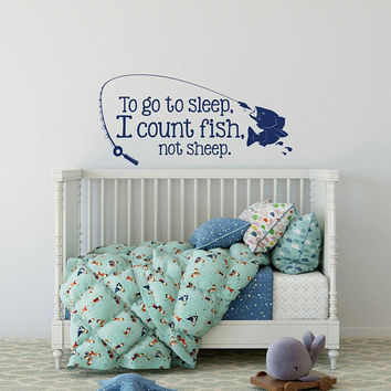 To Go To Sleep I Count Fish Not Sheep Wall Decal - Fish Wall Decal Nursery, Wall Decal Kids Boys Room Decor, Fishing Theme Nursery Decor K71
