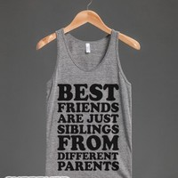 Best Friends Are Just Siblings From Different Parents-Tank