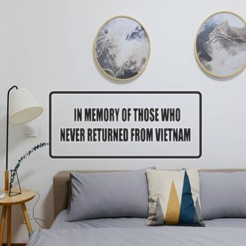In memory of those who never returned from vietnam Vinyl Wall Decal - Removable