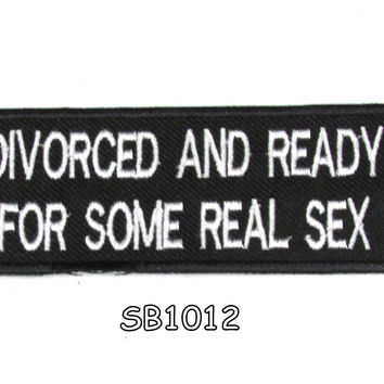 Divorced and ready for Iron on Small Badge Patch for Motorcycle Biker Vest SB1012