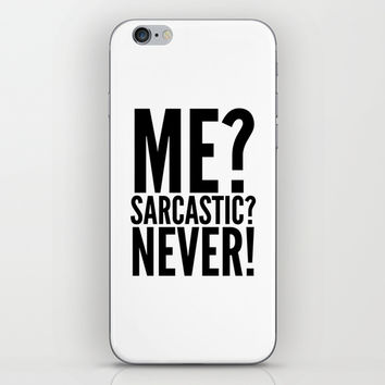 ME? SARCASTIC? NEVER! iPhone & iPod Skin by CreativeAngel