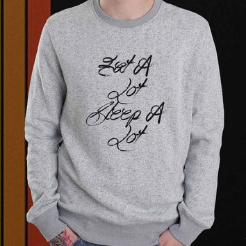 Eat A Lot Sleep A lot sweater Sweatshirt Crewneck Men or Women Unisex Size