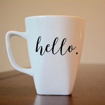 Hello Coffee Mug, Custom Coffee Mug, Hello Mug, Vinyl Decal Coffee Mug, Coffee Lover Gift, Christmas Gift, Cute Coffee Mug