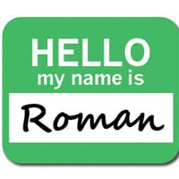Roman Hello My Name Is Mouse Pad