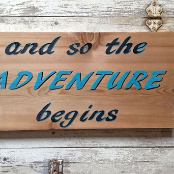 and so the adventure begins hand painted wood signs saying wall art quote