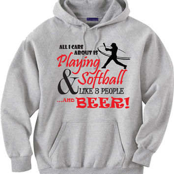 Funny shirt for softball players.  All I care about is playing softball, and like three people, and beer.