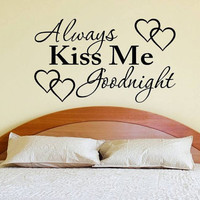 Always Kiss Me Goodnight Vinyl Wall Decal Removable Black Vinyl