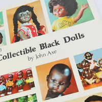 Collectible Black Dolls No 3 1978 John Axe Guide for Collecting African American Dolls Black Mechanical Toys Book