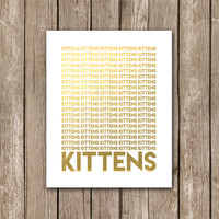 KITTENS - Faux Gold Foil Typographic Printable - Printable Wall Art Decor Poster - INSTANT DOWNLOAD