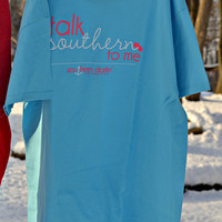 SOUTHERN DARLIN' COLLECTION: Talk Southern to Me Tee