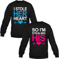 I Stole Her Heart, So I'm Stealing His Couple Crewneck Sweatshirt