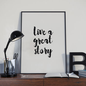 wall decormzen print,meditation art,wall decor,dorm room decor,inspirational quote,instant,typography art,live a great story,dorm decor