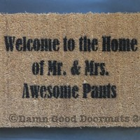 AWESOME Welcome to the Home of Mr. & Mrs. AWESOME Pants doormat