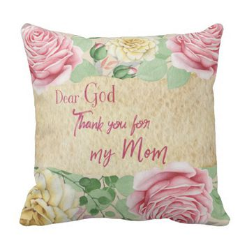 Vintage Roses with Dear God, thank you for my Mom Throw Pillow