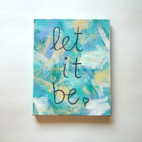 Let it be song lyric acrylic canvas painting for fashionable girls room, dorm room, or home decor