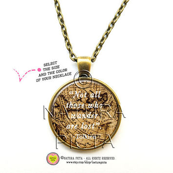 Not all those who wander are lost quote necklace-Tolkien necklace-Tolkien quote necklace-Map Jewelry-Tolkien necklace-NATURA PICTA NPNK029